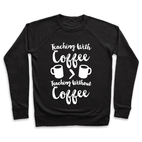 Teaching With Coffee > Teaching Without Coffee White Print Pullover