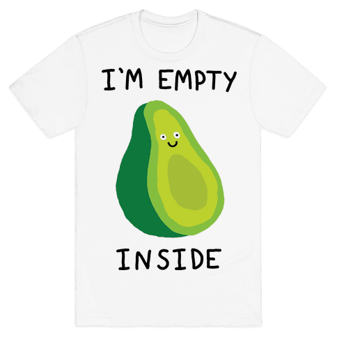 I'm Empty Inside Avocado Mens T-Shirt