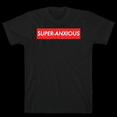 Super-Anxious Mens/Unisex T-Shirt