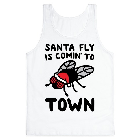 Santa Fly Is Coming To Town  Tank Top