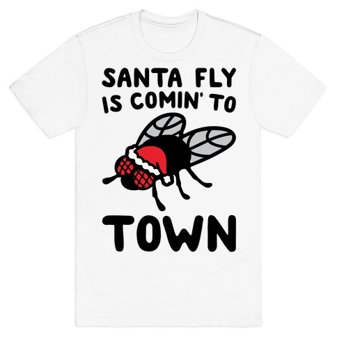 Santa Fly Is Coming To Town  T-Shirt