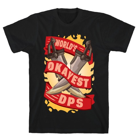 World's Okayest DPS T-Shirt