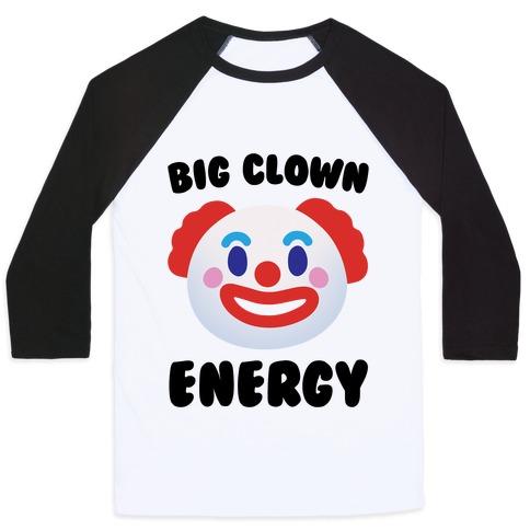 Big Clown Energy Baseball Tee