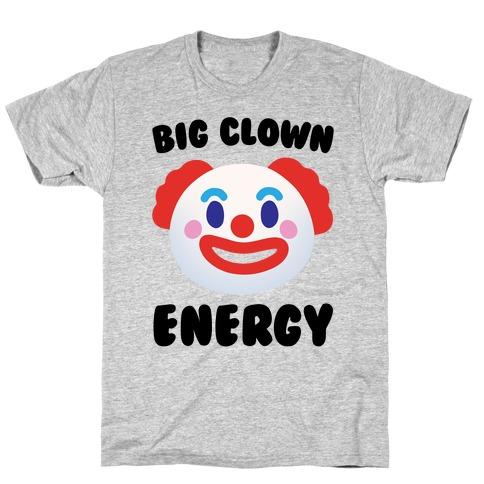 Big Clown Energy T-Shirt