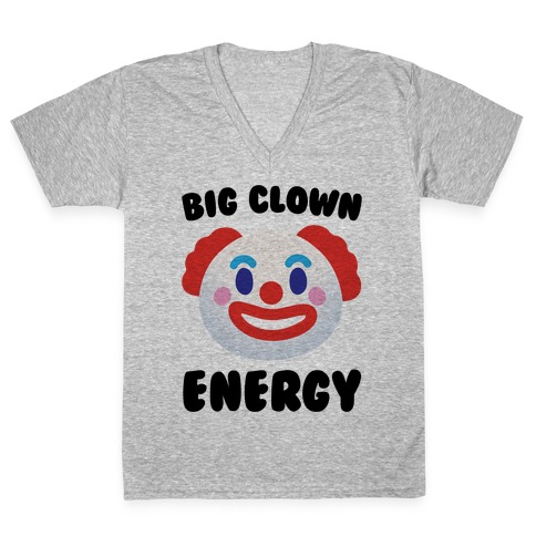 Big Clown Energy V-Neck Tee Shirt