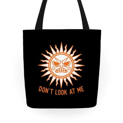 Don't Look At Me Sun Tote