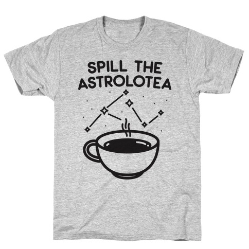 Spill The Astrolotea T-Shirt