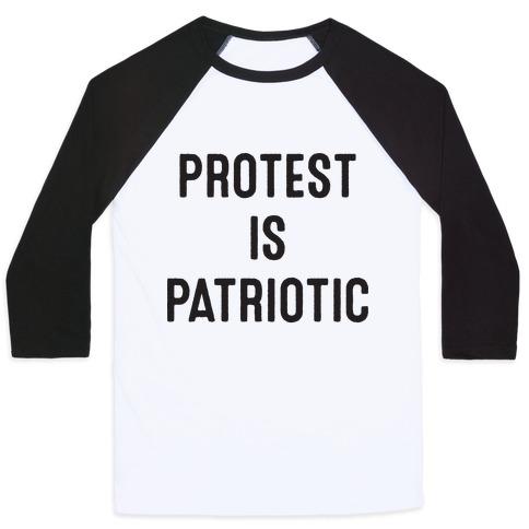 Protest Is Patriotic Baseball Tee