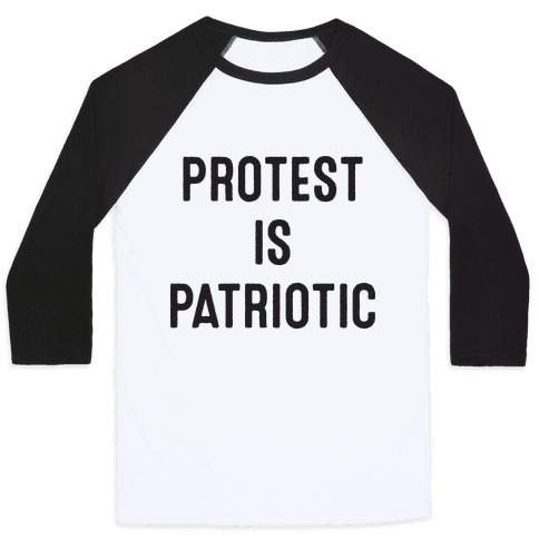 Protest Is Patriotic  Baseball Tee