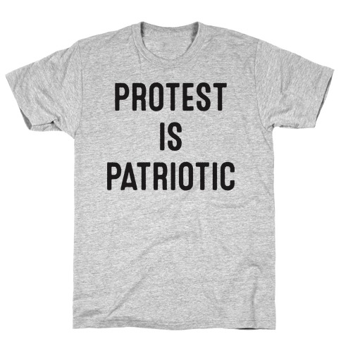 Protest Is Patriotic  Mens T-Shirt