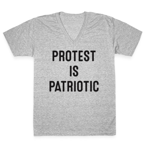 Protest Is Patriotic V-Neck Tee Shirt