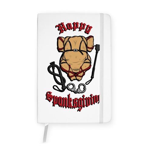 Happy Spanksgiving Notebook