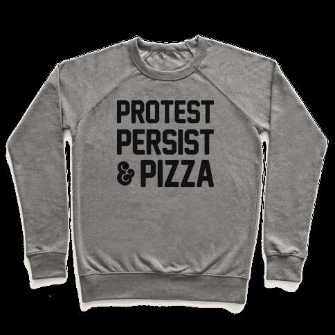 Protest Persist & Pizza Pullover