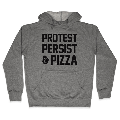 Protest Persist & Pizza Hooded Sweatshirt