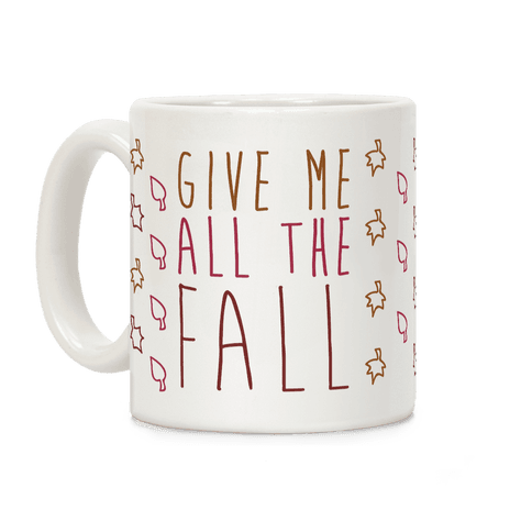Give Me All The Fall Coffee Mug
