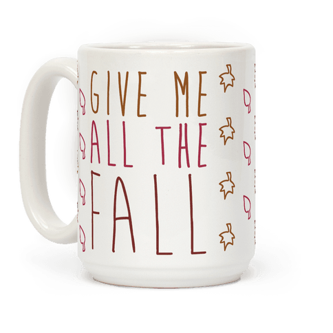 Give Me All The Fall