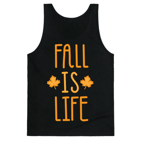 Fall Is Life (White) Tank Top