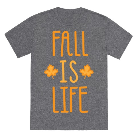 Fall Is Life (White) T-Shirt