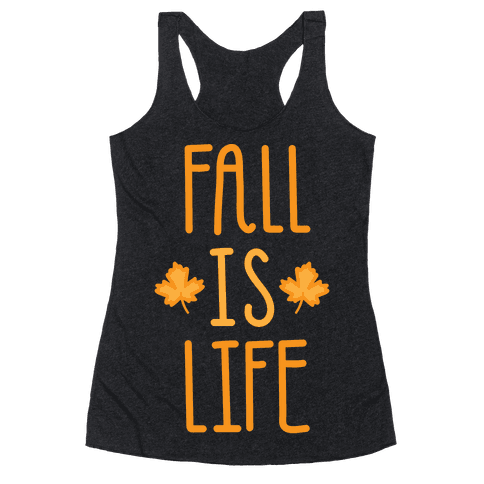 Fall Is Life (White) Racerback Tank Top