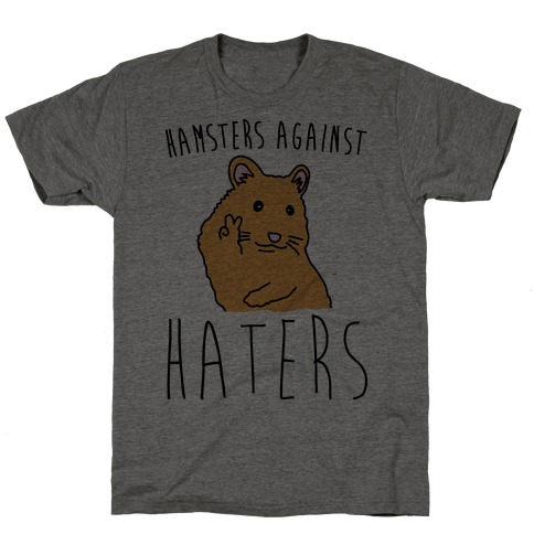 Hamsters Against Haters T-Shirt