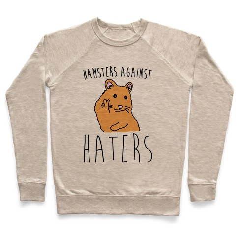 Hamsters Against Haters Pullover
