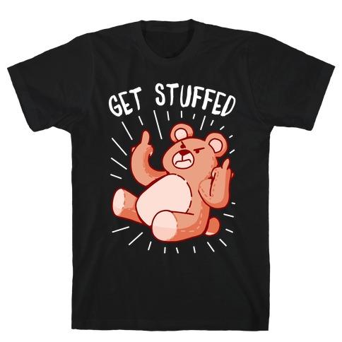 Get Stuffed Teddy Bear T-Shirt