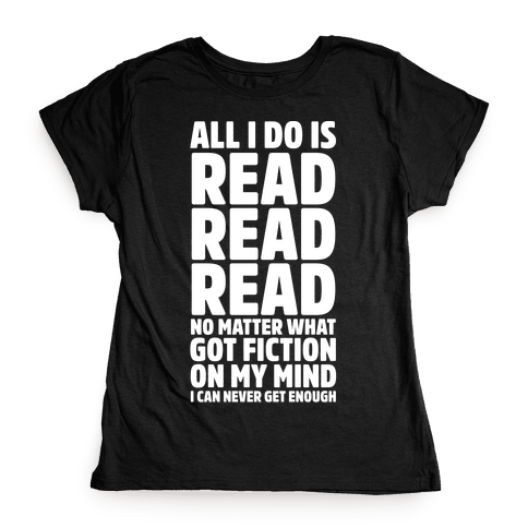 All I Do Is Read Wht Womens T-Shirt