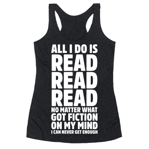 All I Do Is Read Wht Racerback Tank Top