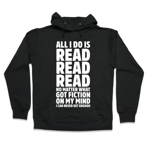 All I Do Is Read Wht Hooded Sweatshirt