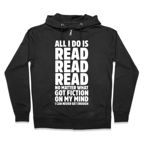 All I Do Is Read Wht Zip Hoodie