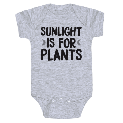 Sunlight Is For Plants Baby Onesy
