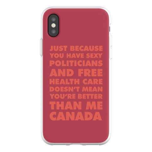 You're Not Better Than Me Canada Phone Flexi-Case