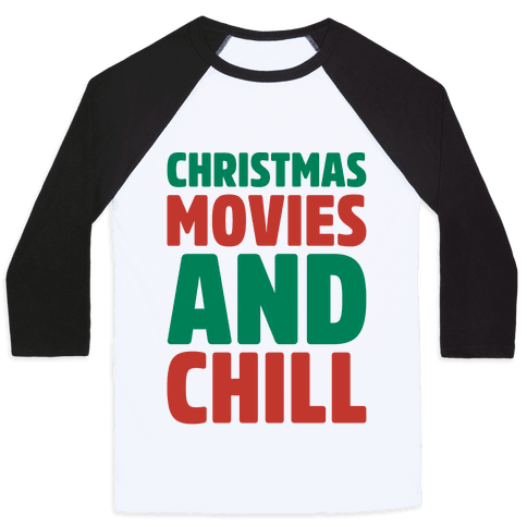 Christmas Movies and Chill Parody Baseball Tee