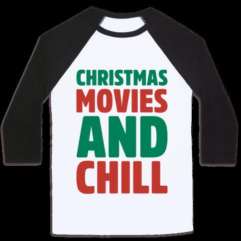Christmas Movies and Chill Parody Baseball Tee