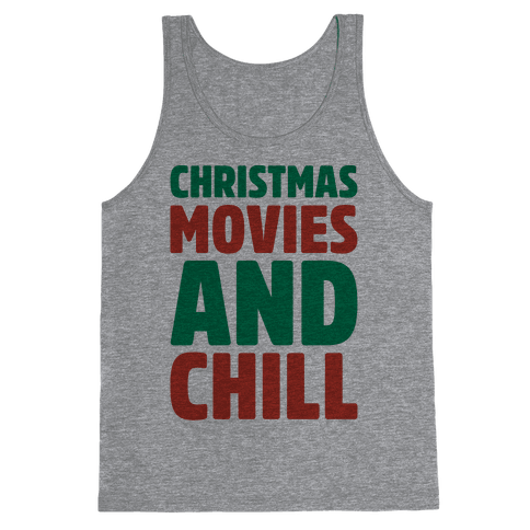 Christmas Movies and Chill Parody Tank Top
