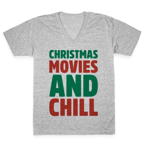 Christmas Movies and Chill Parody V-Neck Tee Shirt