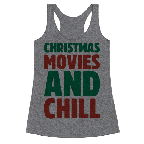 Christmas Movies and Chill Parody Racerback Tank Top