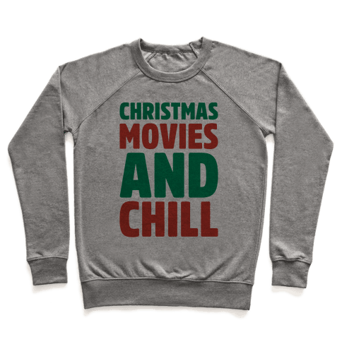 Christmas Movies and Chill Parody Pullover