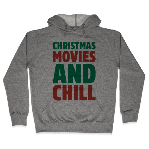 Christmas Movies and Chill Parody Hooded Sweatshirt