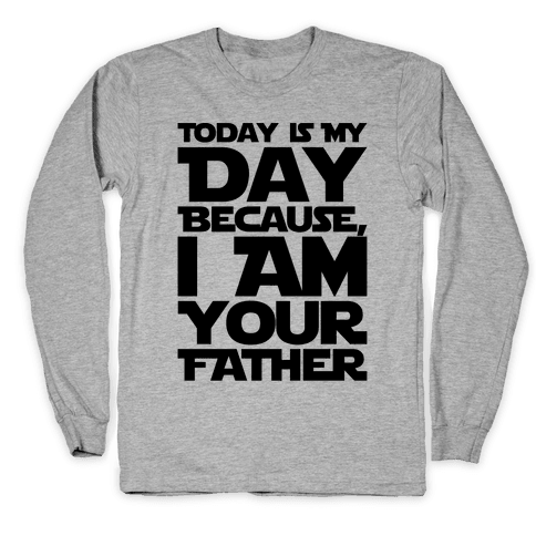 I Am Your Father Father's Day Parody Long Sleeve T-Shirt