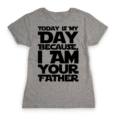 I Am Your Father Father's Day Parody Womens T-Shirt
