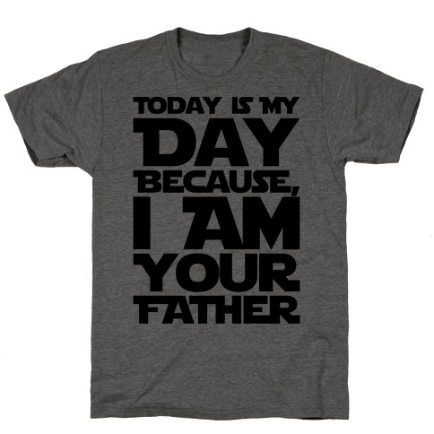 I Am Your Father Father's Day Parody T-Shirt