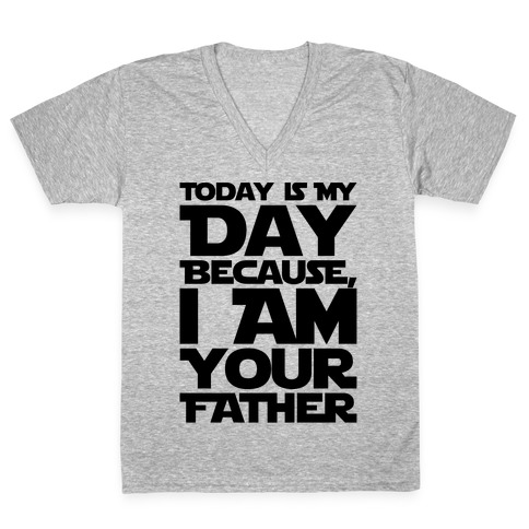 I Am Your Father Father's Day Parody V-Neck Tee Shirt