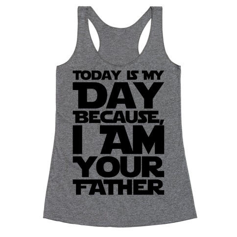 I Am Your Father Father's Day Parody Racerback Tank Top
