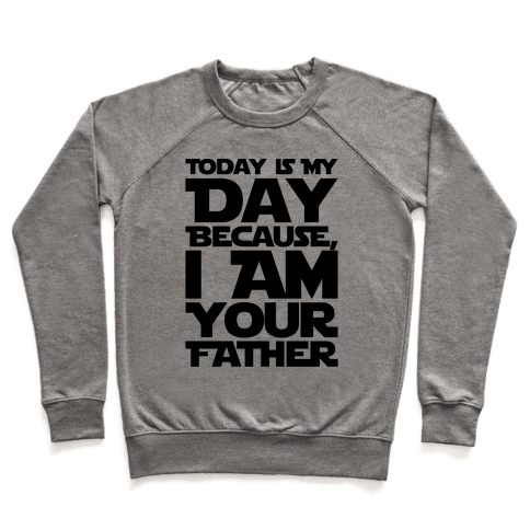 I Am Your Father Father's Day Parody Pullover