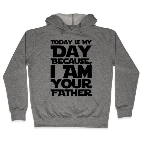 I Am Your Father Father's Day Parody Hooded Sweatshirt