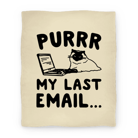 Purrr My Last Email Cat Parody Blanket