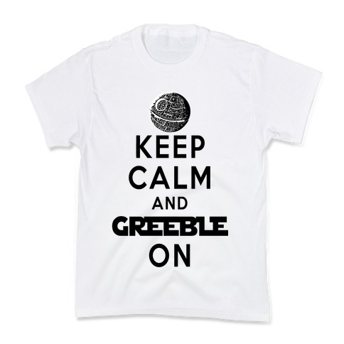 Keep Calm and Greeble On White Kids T-Shirt