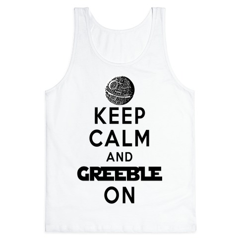 Keep Calm and Greeble On White Tank Top