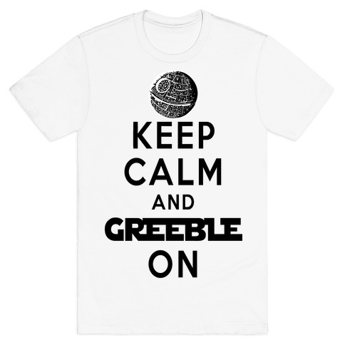 Keep Calm and Greeble On White T-Shirt